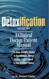 Detoxification Volume Two: A Clinical Doctor/Patient Manual (Volume 2)