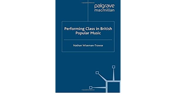 Performing Class in British Popular Music
