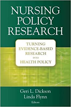Book Nursing Policy Research: Turning Evidence-based Research into Health Policy