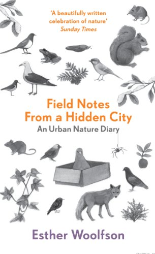 Field Notes from a Hidden City: An Urban Nature Diary