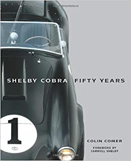shelby cobra fifty years by comer colin author 2011 hardcover