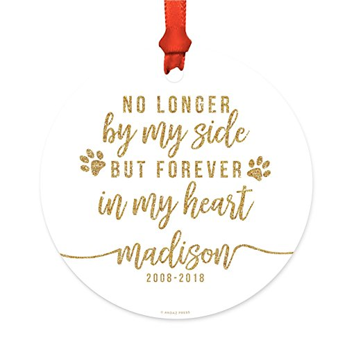 Andaz Press Personalized Dog Cat Pet Animal Memorial Round Metal Christmas Ornament, No Longer By My Side But Forever in My Heart, Gold Glittering, 1-Pack, Includes Ribbon and Gift Bag, Custom Name