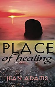 A Place of Healing by Jean Adams (2008-10-24)