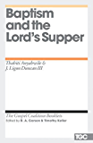 Baptism and the Lord's Supper (Gospel Coalition Booklets)