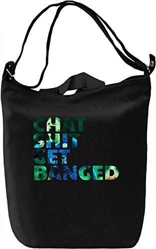 Chat Shit Get Banged Borsa Giornaliera Canvas Canvas Day Bag  100% Premium Cotton Canvas  DTG Printing 