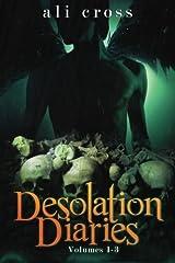 Desolation Diaries: Volumes 1-3 Paperback