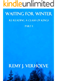 """Waiting for Winter: Re-Reading """"A Clash of Kings,"""" Part I"""