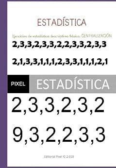 Ejercicios de estadística descriptiva básica: CENTRALIZACIÓN (Spanish Edition) by [Fuentes., José R. Gomis]