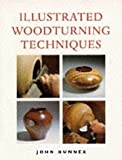 img - for Illustrated Woodturning Techniques by John Hunnex (1996-08-03) book / textbook / text book