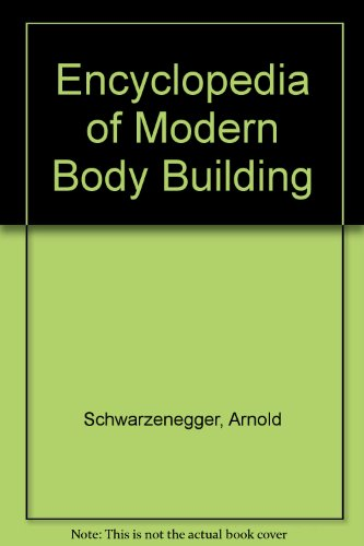 Encyclopedia Of Bodybuilding By Arnold Schwarzenegger Pdf