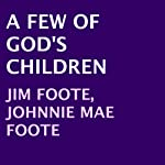 A Few of God's Children | Jim Foote,Johnnie Mae Foote