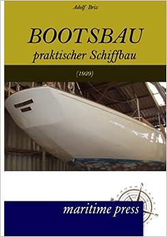 Bootsbau: Praktischer Schiffbau (7. Auflage 1929)