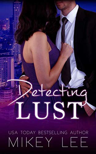 Detecting Lust: an erotic detective novel (Sin) (Volume 1) ()