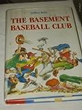 The Basement Baseball Club, Jeffrey A. Kelly, 0395407745