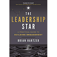 The Leadership Star: A Practical Guide to Building Engagement