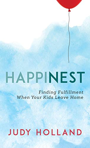 HappiNest: Finding Fulfillment When Your Kids Leave Home