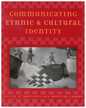 Communicating Ethnic and Cultural Identity by Rowman & Littlefield Publishers