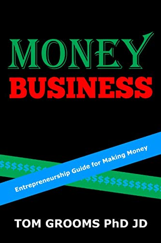 Money Business: Entrepreneurship Guide for Making Money