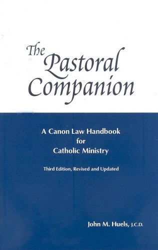 The Pastoral Companion: A Canon Law Handbook for Catholic Ministry