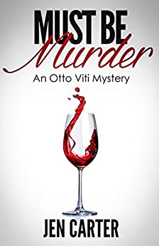 Must Be Murder (The Otto Viti Mysteries Book 1) by [Carter, Jen]