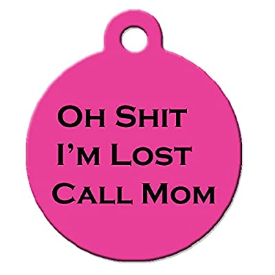 """Funny Dog Cat Pet ID Tag - """"Oh Shit I'm Lost Call Mom"""" - Personalize Colors A..."""