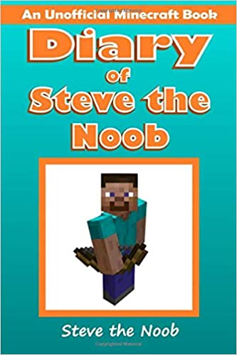 Diary Of Steve The Noob An Unofficial Minecraft Series Steve The Noob Diary Collection Volume 1 The Noob Steve 9781514315453 Amazon Com Books