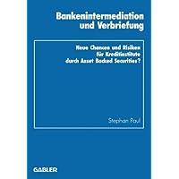 Bankenintermediation und Verbriefung (German Edition) (Schriftenreihe des Instituts für Kredit- und Finanzwirtschaft, Band 20)