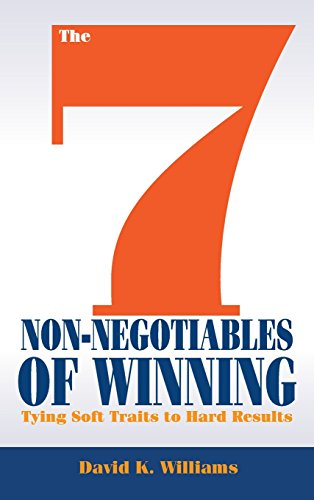 The 7 Non-Negotiables of Winning: Tying Soft Traits to Hard Results (Corporate Soft Skills Training Games And Activities)