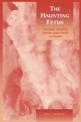 The Haunting Fetus: Abortion, Sexuality, and the Spirit World in Taiwan Paperback