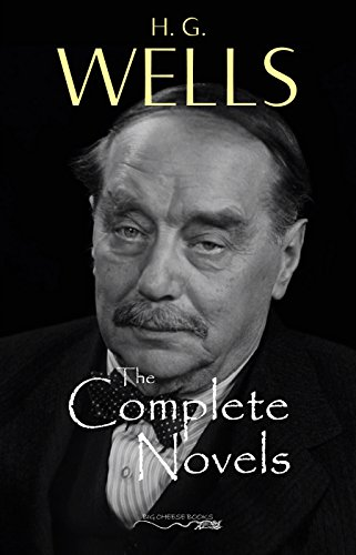 H. G. Wells: The Complete Novels - The Time Machine, The War of the Worlds, The Invisible Man, The Island of Doctor Moreau, When The Sleeper Wakes, A Modern Utopia and much more?