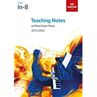 Teaching Notes on Piano Exam Pieces 2021 & 2022, ABRSM Grades In-8: Grades 1 - 8