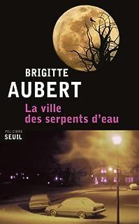 La ville des serpents d'eau, Aubert, Brigitte