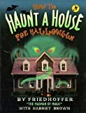 How to Haunt a House for Halloween, Robert Friedhoffer and Harriet Brown, 0531157377
