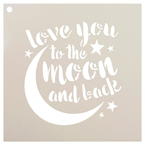 Love You to The Moon and Back Stencil by StudioR12 | Reusable Mylar Template | Painting, Chalk, Mixed Media | Use for Home Decor DIY - STCL1516 | Select Size | (6