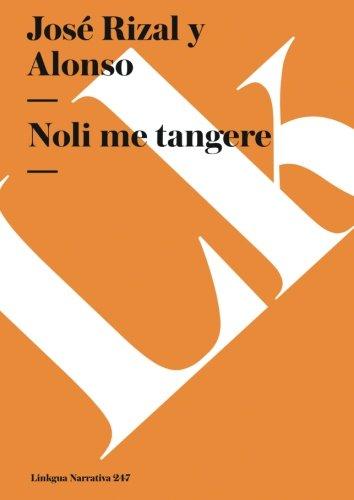 Noli me tangere (Narrativa) (Spanish Edition) [Jose Rizal y Alonso] (Tapa Blanda)
