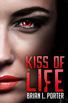 Kiss Of Life by [Porter, Brian L.]