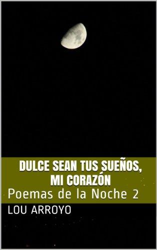 Womens Arroyo Short (Dulce sean tus sueños, Mi Corazón (Poemas de la Noche nº 2) (Spanish Edition))