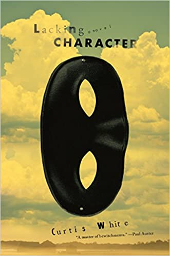 Amazon Fr Lacking Character Curtis White Livres