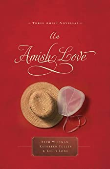 An Amish Love by [Wiseman, Beth, Fuller, Kathleen, Long, Kelly]