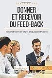 Donner et recevoir du feed-back: Transmettre et recevoir des critiques constructives