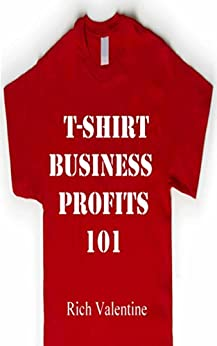 T shirt business profits 101 how to do t shirt design t for T shirt printing business start up