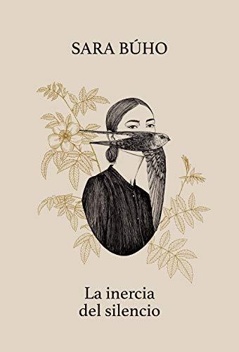 La inercia del silencio (Poesía ilustrada) por Sara Búho