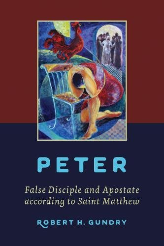 Peter - False Disciple and Apostate according to Saint Matthew
