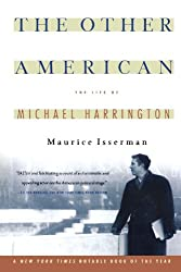 The Other American : The Life of Michael Harrington