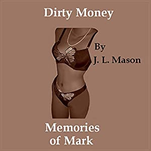 Dirty Money: Memories of Mark Audiobook