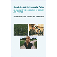 Knowledge and Environmental Policy: Re-Imagining the Boundaries of Science and Politics (American and Comparative Environmental Policy) (English Edition)