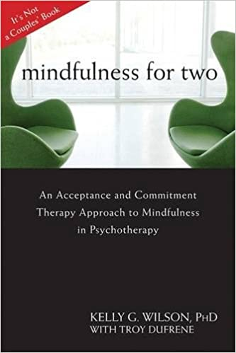 Mindfulness for Two: An Acceptance and Commitment Therapy Approach ...