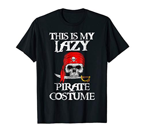 This is my Lazy Pirate Costume T shirt Funny Halloween -