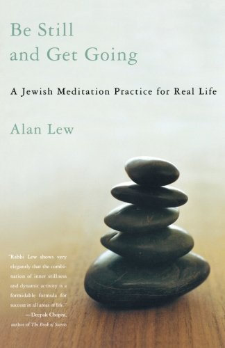 - Be Still and Get Going: A Jewish Meditation Practice for Real Life