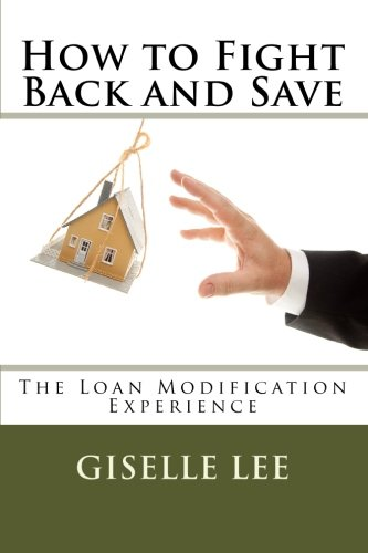 How to Fight Back and Save: The Loan Modification Experience pdf epub